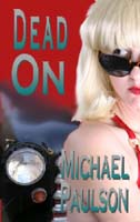 Dead On by Michael Paulson cover