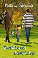 First Love, Last Love by Victoria Chancellor