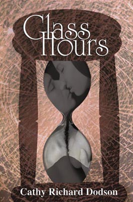 Glass Hours by Cathy Richard Dodson cover