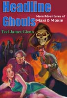 Headline Ghouls by Teel James Glenn cover