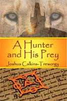 A Hunter and his Prey by Joshua Calkins-Treworgy cover