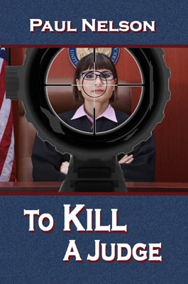 To Kill a Judge by Paul Nelson cover