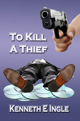 To Kill a Thief by Kenneth E. Ingle cover