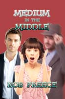 Medium in the Middle by Rob Preece cover